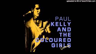 Paul Kelly and The Coloured Girls - Randwick Bells