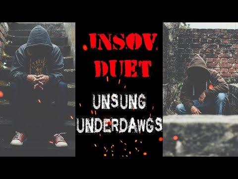 Unsung Underdawgs| INSOV DUET|sov n insane| 2017 new rap|