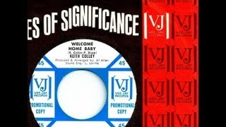 Keith Colley - WELCOME HOME BABY  (Gold Star Studio)  (Phil Sloan)  (1965)
