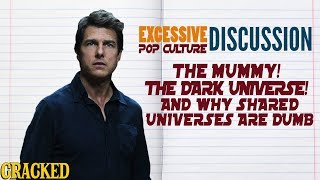 The Mummy, The Dark Universe & Why Shared Universes Are Dumb - This Week In EPCD