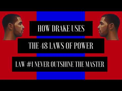 How Drake Use The 48 Laws Of Power - Law #1 Never Outshine The Master
