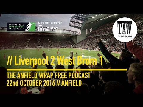 Free Podcast: The Perfect Weekend – Liverpool 2 West Brom 1