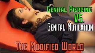 Repeat youtube video Female Genital Piercing VERSUS Female Genital Mutilation (circumcision)- THE MODIFIED WORLD