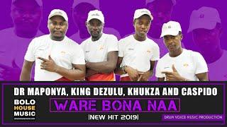Dr Maponya x King Dezulu x Khukza x Caspido - Ware Bona Naa (New Hit 2019)