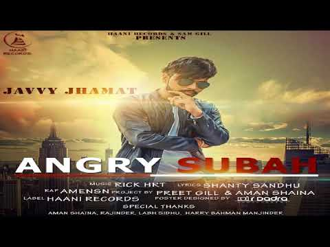 2017 ● NEW PUNJABI SONG ● Angry Subah ● Javvy Jhamat ● Official Audio ● HAAਣੀ Records
