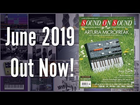 Sound On Sound June 2019 Issue Preview