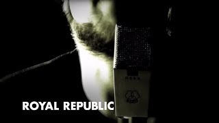 Смотреть клип Royal Republic - All Because Of You