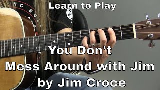 Guitar Cover - Learn How to Play You Don't Mess Around with Jim by Jim Croce