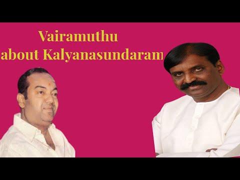 vairamuthu talk about pattukottai kalyanasundaram