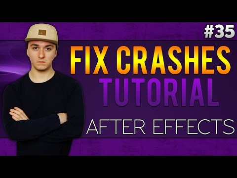 Adobe After Effects CC: How To Fix All Crashes & Freezes - Tutorial #35