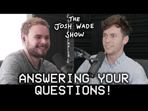 QUESTION & ANSWER - The Josh Wade Show #054