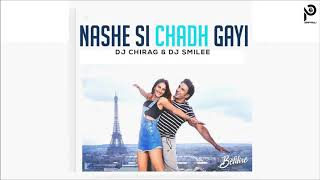 Nashe Si Chadh Gayi | Remix | Befikre | DJ Chirag   DJ Smilee