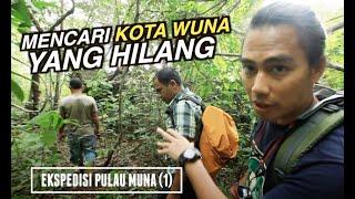 Mencari Kota Wuna yang Hilang | Ekspedisi Pulau Muna (1)