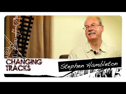 Changing Tracks: Stephen Hambleton