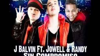 J Balvin ft. Jowell & Randy - Sin Compromiso (Official Remix) y Letra