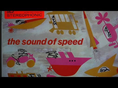 Bob Thompson ‎– The Sound Of Speed (1958)   Orchestral Suite with Real Vehicular  Sounds