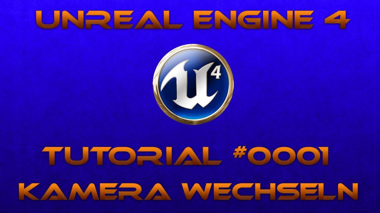 UNREAL ENGINE 4 TUTORIAL #0001 - Kamera wechseln [DEUTSCH][HD] - YouTube