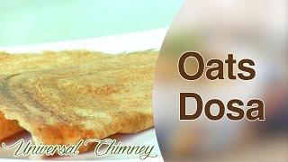 How To Make Oats Dosa (oats Pancake) By Smitha || Universay Chimney