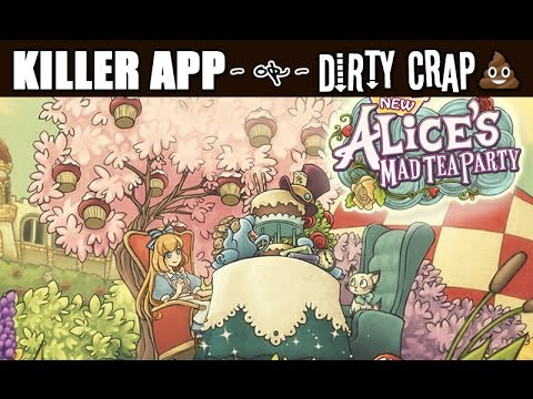 ALICE'S MAD TEA PARTY : Killer App Or Dirty Crap?
