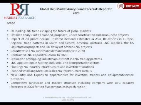 Global LNG Market Analysis and Forecasts Report to 2020