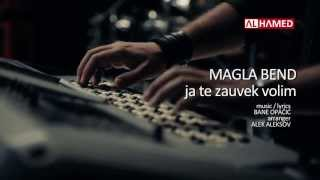Magla Bend - Ja te zauvek volim // OFFICIAL VIDEO HD 2013