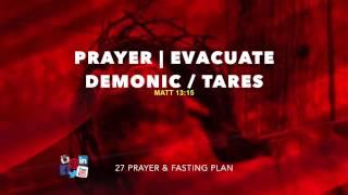 Prayer | Evacuate Evil/Demonic Deposits/Tares - Deliverance -Agapekind