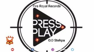O.D Stehpa - Press Play - June 2019