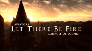 Download Aviators - Let There Be Fire (feat. Miracle of Sound) (Dark Souls Song | Symphonic Rock) Mp3 and Videos