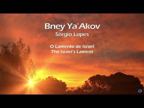 Bney Ya'Akov - O Lamento De Israel - The Israel's Lament - Sergio Lopes