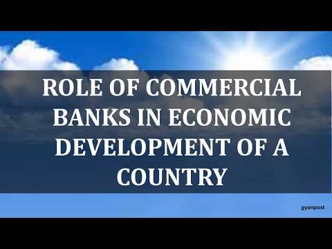 ROLE OF COMMERCIAL BANKS IN ECONOMIC DEVELOPMENT OF A COUNTRY