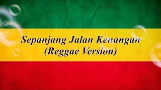 Download Sepanjang Jalan Kenangan Reggae Version