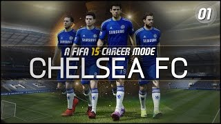 FIFA 15 | Chelsea Career Mode Ep1 - WELCOME TO FIFA 15!!!