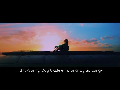 (Ukulele Tutorial) BTS (방탄소년단) - Spring Day (봄날) By So Long~