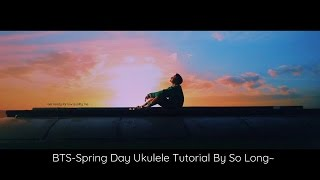 ukulele tutorial bts 방탄소년단 spring day 봄날 by so long