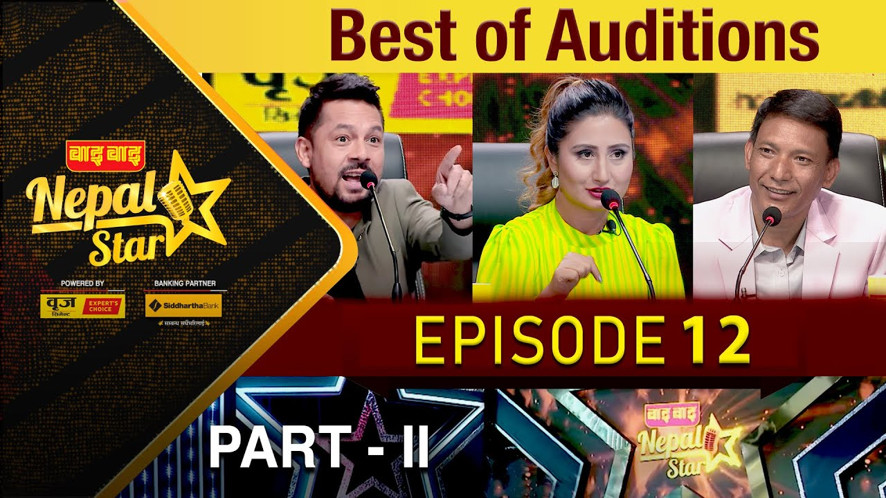 NEPAL STAR EPISODE - 12 || BEST OF AUDITIONS PART - 2 || NEPAL TELEVISION 2077-03-27