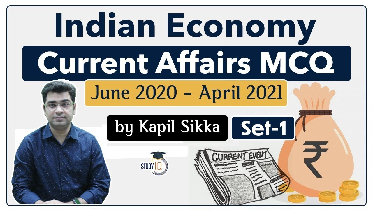 Download Indian Economy Current Affairs MCQs - June 2020 to April 2021 for UPSC, SSC, Banking Set 1