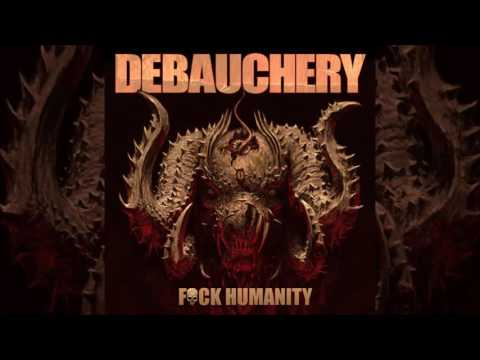 DEBAUCHERY - F*ck Humanity Full Album