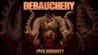 DEBAUCHERY F ck Humanity Full Album
