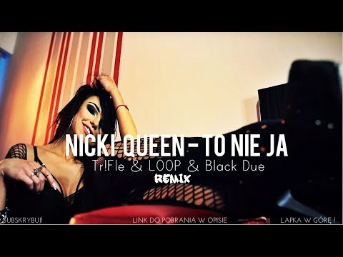NICKI QUEEN - To nie ja (beemwunia) (Tr!Fle & LOOP & Black Due REMIX) NOWOŚĆ DISCO POLO 2018
