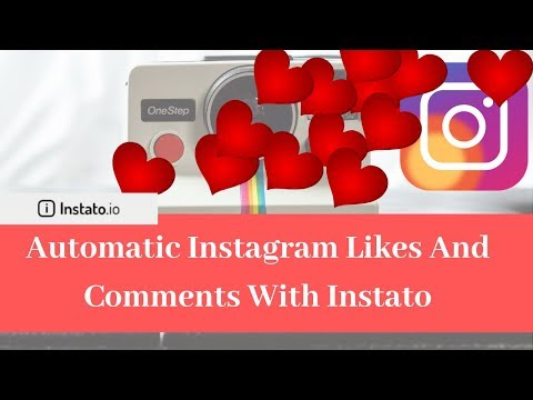Automatic Instagram Likes And Comments With Instato