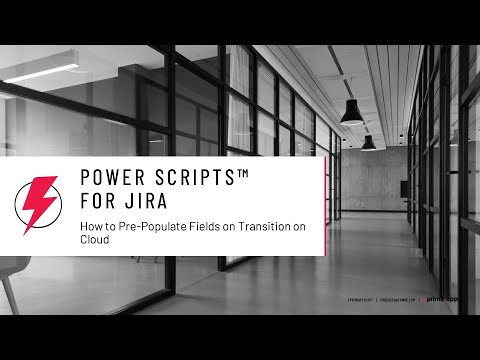 How To Pre-populate Fields On Transition Using Power Scripts For JIRA