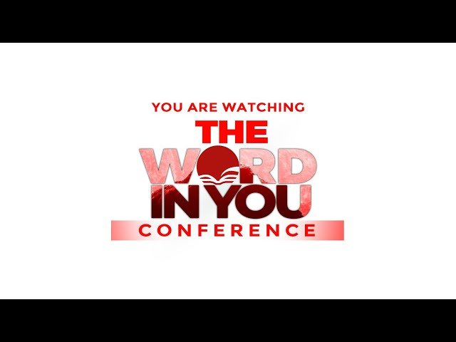 The Word in You Conference - Day 1