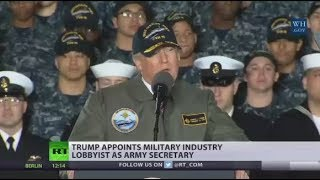 Money For Military: Trump appoints defense industry lobbyist as army secretary