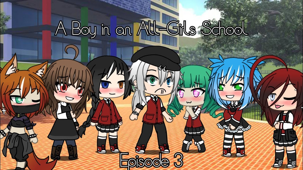 Download A Boy in an All Girls School  || Gacha Life || Episode 3 (Hindsight)