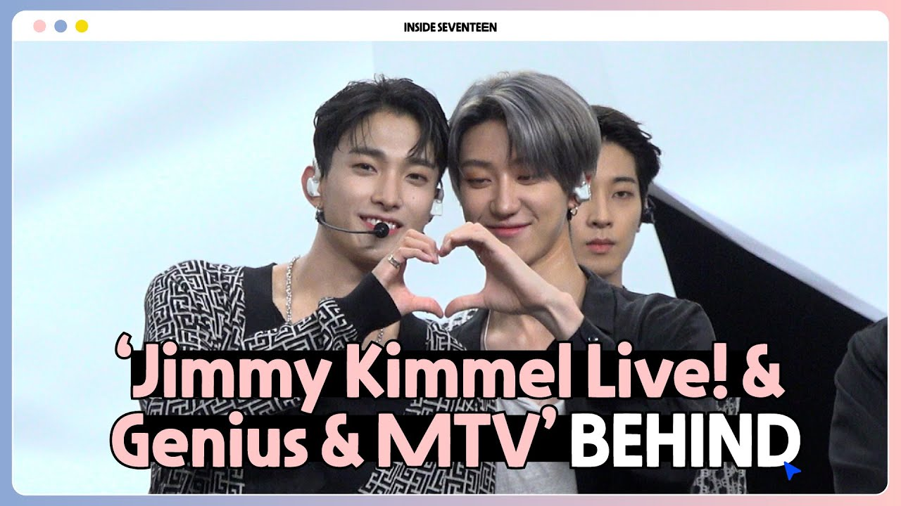 [INSIDE SEVENTEEN] 'Jimmy Kimmel Live! & Genius & MTV' BEHIND