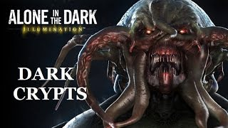 Alone In The Dark - ILLUMINATION - Dark Crypts - Gameplay Walkthrough