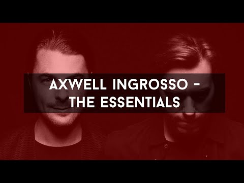 Axwell Λ Ingrosso - The Essentials