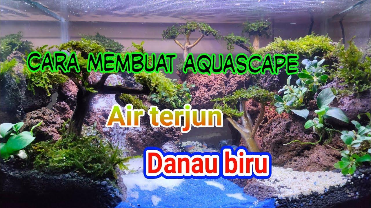 Step by step membuat aquascape air terjun untuk pemula ...