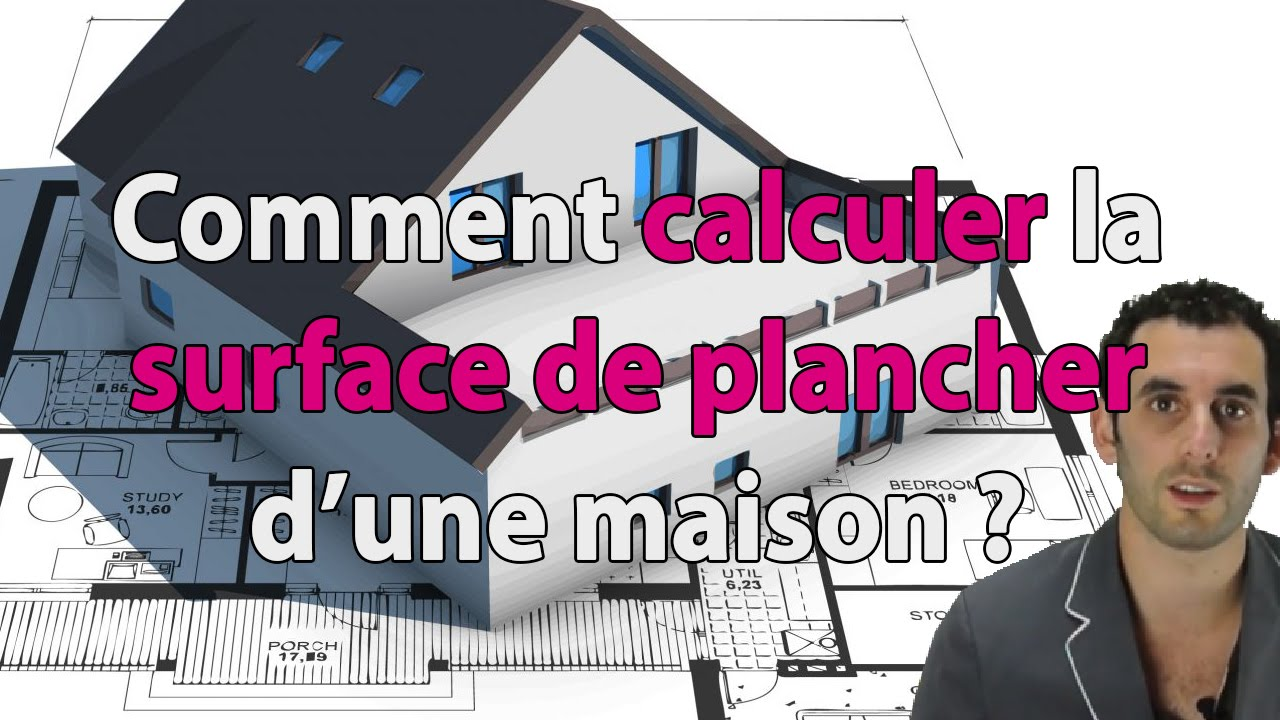 comment calculer la surface de plancher d'une maison? - youtube - Calcul Surface Habitable Maison Individuelle