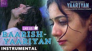 Baarish (Is Dard-e-Dil Ki Sifarish) Instrumental Music  | Yaariyan | HR  Music HD